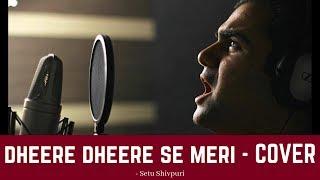 Dheere Dheere Se Meri Zindagi Mein Aana Cover Song - Kumar Sanu | Setu Shivpuri