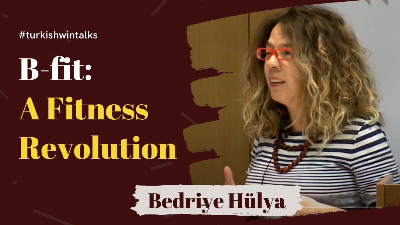 Bedriye Hülya   B-fit: A Fitness Revolution