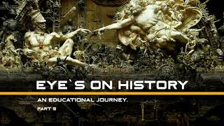 Eye`s on History - part 5