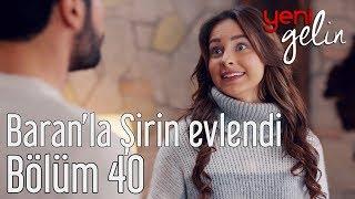 Yeni Gelin 40. Bölüm - Baranla Şirin Evlendi