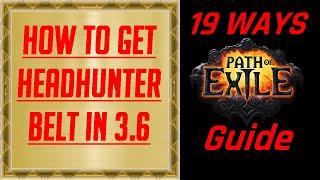 Chemin de l'Exil 3.6 - Comment obtenir chasseur de têtes le Guide de Ceinture - 19 manières