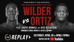 PBC Replay: Wilder vs Ortiz 1   Full Televised Fight Card