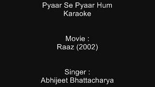 Pyaar Se Pyaar Hum - Karaoke - Raaz (2002) - Abhijeet Bhattacharya