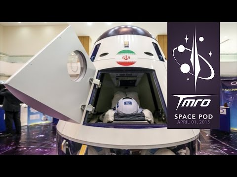 Iran's Path to Human Spaceflight - Space Pod 4/2/15