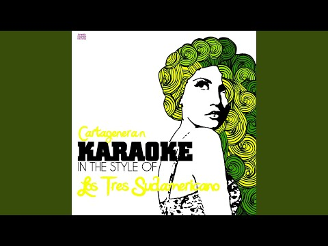 Cartagenera (In the Style of Los Tres Sudamericano) (Karaoke Version)
