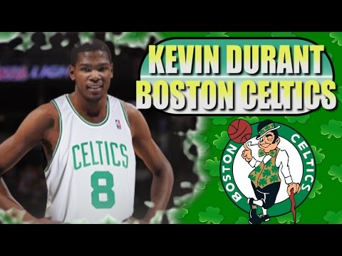 Scenarios - What If Kevin Durant Signs With The Boston Celtics?
