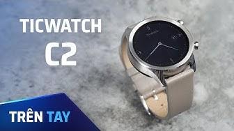 Trên tay Ticwatch C2