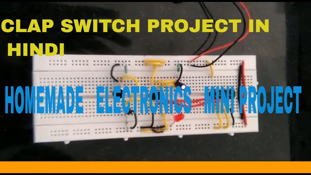 CLAP SWITCH MINI PROJECT IN HINDI  DIY HOMEMADE - YouTube
