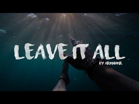 ARMNHMR - Leave It All (feat. Luma)