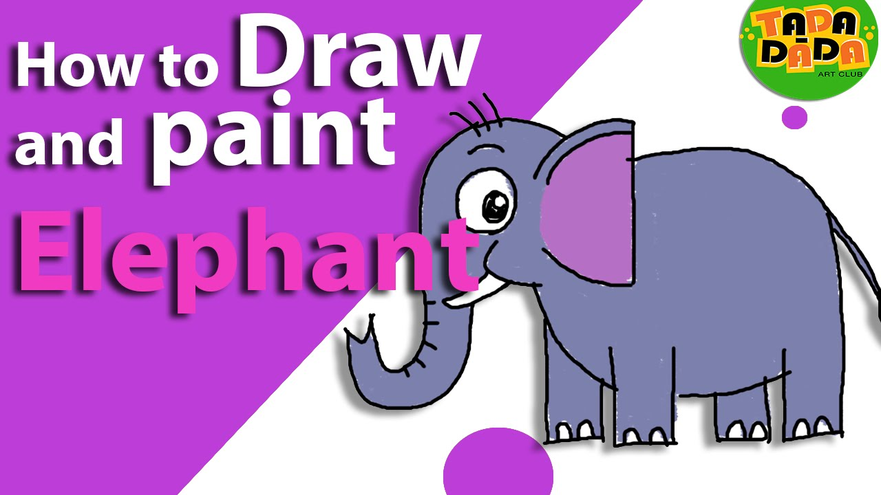 Learn how to draw and paint elephant youtube for Learning to paint and draw