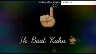 Ik bat kaho Kya ijazat he song || WhatsApp status ||