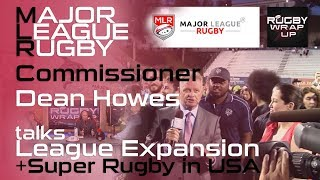 MLR Commissioner Dean Howes & Super rugby in USA? | RUGBY WRAP UP