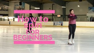How to do spins in Figure Skating [2 foot, 3 easy ways] (for beginner skaters)