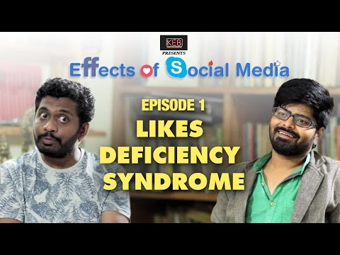 Effects of Social Media: EP01 - Likes Deficiency Syndrome