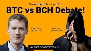 Bitcoin Debate BTC vs BCH - Paul Sztorc v. Vin Armani
