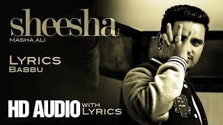 ✍ Masha Ali | Sheesha | Lyrics | HD Audio Brand New Punjabi Song 2014
