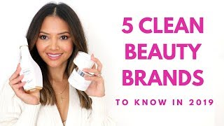 5 Clean Beauty Brands To Try 2019