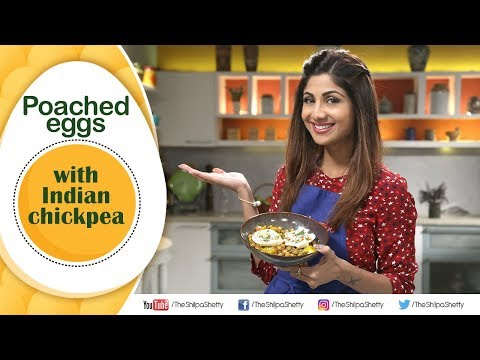 Poached eggs with Indian Chickpea | Shilpa Shetty Kundra | Healthy Recipes | The Art Of Loving Food