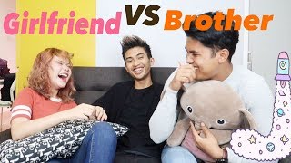 WHO KNOWS ME BETTER? (GF VS BROTHER)