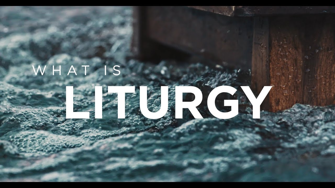 What is Liturgy?
