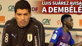 El palo de Luis Suárez a Dembélé por su indisciplina en la previa del Francia-Uruguay | Diario AS
