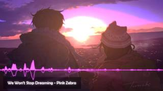 Repeat youtube video [♫] Nightcore - We Won't Stop Dreaming