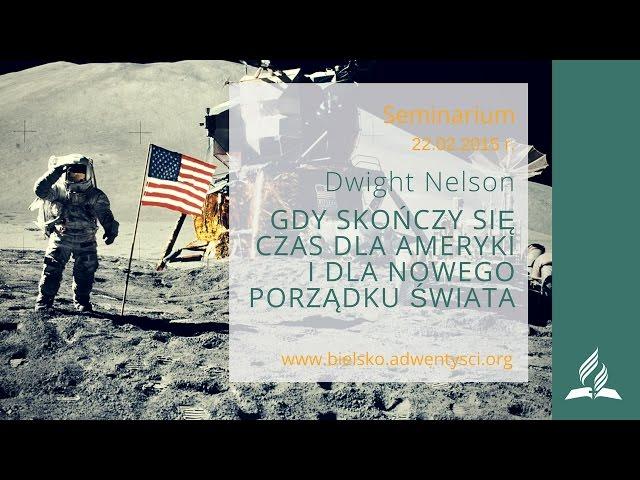 Dwight Nelson - 20Gdy skończy się czas dla Ameryki i dla nowego porządku świata - (Seminarium cz.20)
