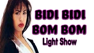 Selena - Bidi Bidi Bom Bom Light Show