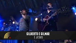 Gilberto e Gilmar - É Jesus - Gravado Em Um Circo, Onde Tudo Começou...