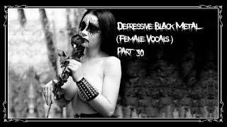 Depressive Black Metal (Female Vocals) Part 30