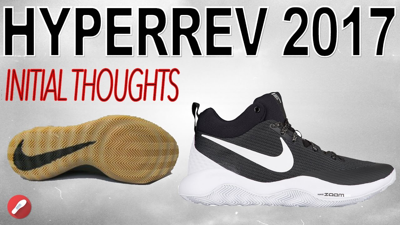 Nike Hyperrev 2017 Initial Thoughts! - YouTube