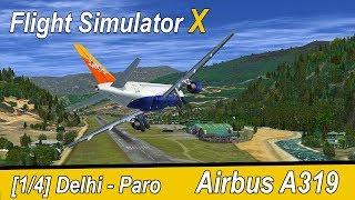 Microsoft Flight Simulator X Teil 1016 Delhi - Paro | Drukair Airbus A319 | Liongamer1