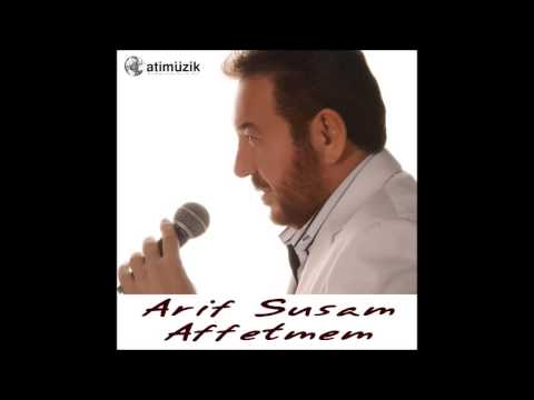 Arif Susam - Affetmem