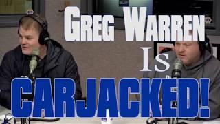 Greg Warren is Carjacked