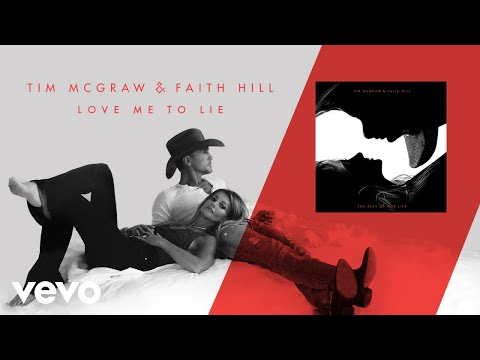 Tim McGraw, Faith Hill - Love Me to Lie (Audio)