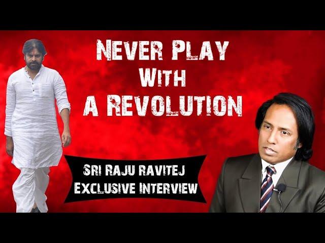 Never Play With a Revolution || Pawan Kalyan || Raju Ravitej || JanaSena || JanaSena Party
