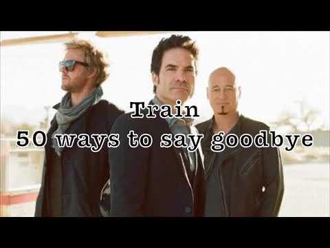Train - 50 Ways To Say Goodbye 和訳