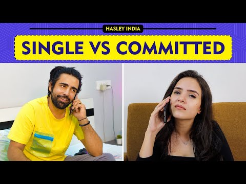 Every Single Vs Committed Call Ft. Rishhsome, Simran Dhanwani   Hasley India from YouTube · Duration:  7 minutes 3 seconds