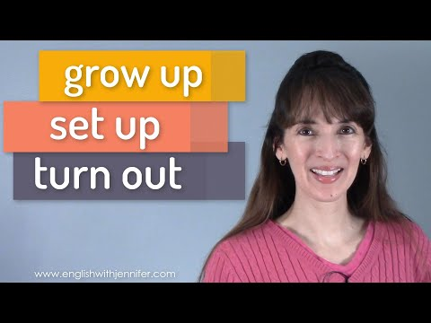 Grow Up, Set Up, Turn Out ? Most Common Phrasal Verbs (10-12)