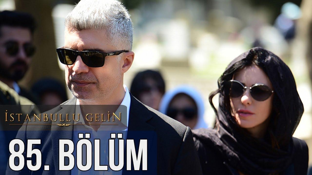 İstanbullu Gelin 85. Bölüm