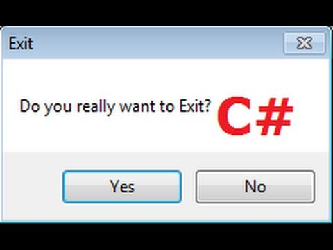 C# Tutorial 19: Message Box Asking if The User Wants To Exit