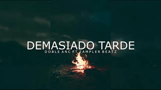 'Demasiado Tarde' - Instrumental de Rap Triste 2019 (Sad Piano) // Prod By Doble Anc Ft Zampler Beat