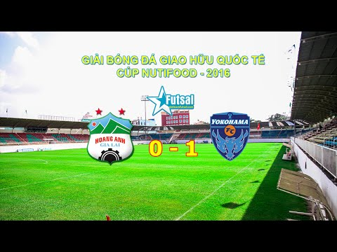 Highlight: HAGL vs YOKOHAMA FC (Giải Tam Hùng HAGL 2016)