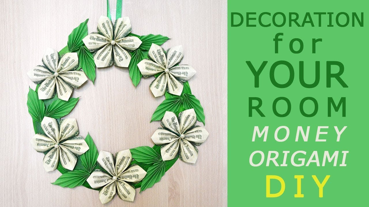 Decoration For Your Room Idea Diy How I Make A Money Wreath Flowers With Leaves Dollar Tutorial