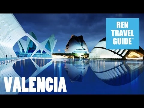 Valencia (Spain) - Ren Travel Guide Travel Video