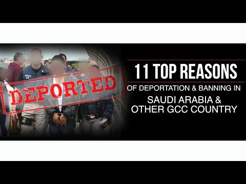 11 TOP REASON OF DEPORTATION & BANNING ON GCC COUNTRY