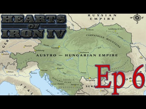 Hearts of Iron 4: Rebuilding the Austro-Hungarian Empire! Episode 6