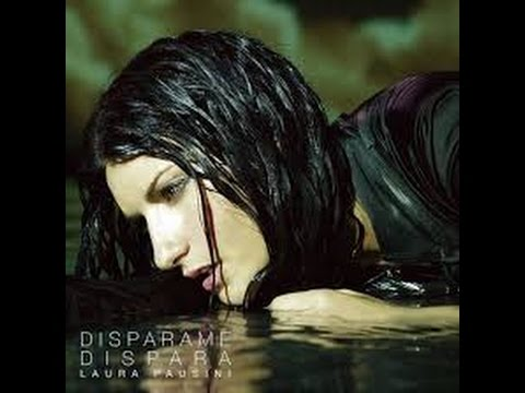 cancion disparame dispara laura pausini