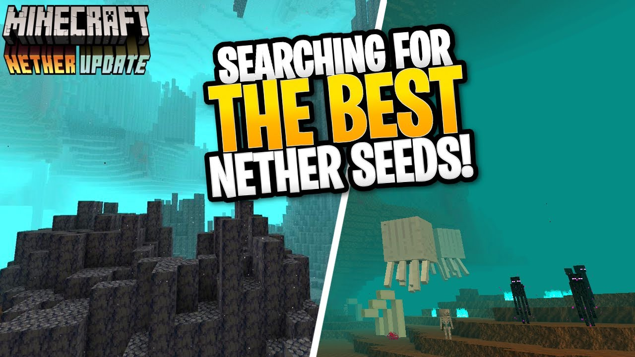 Minecraft 1 16 Searching For The Best Nether Update Seeds Youtube