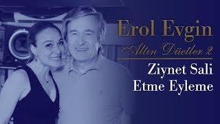 Erol Evgin & Ziynet Sali - Etme Eyleme (Official Audio)